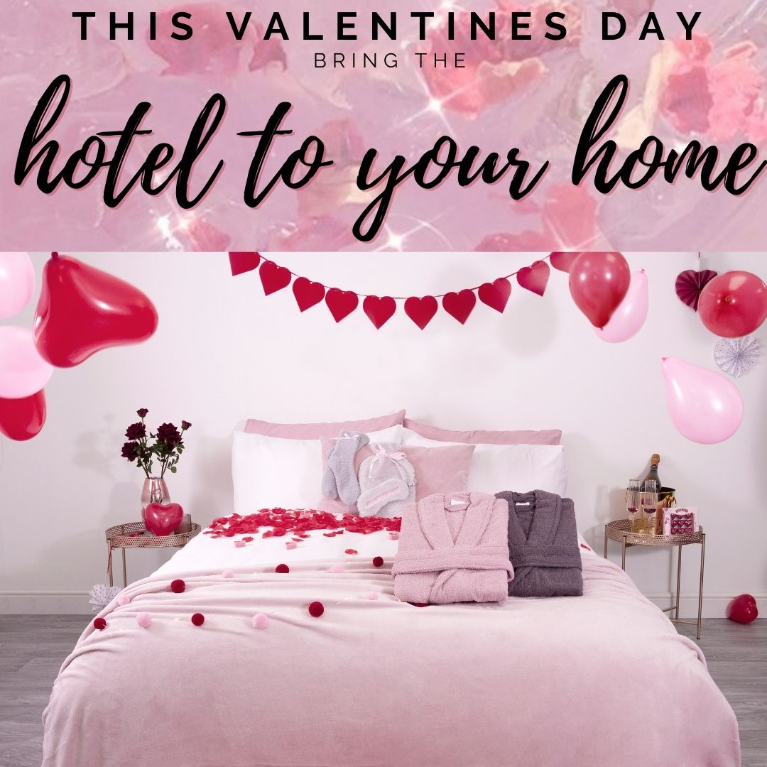 this-valentines-day-bring-the-hotel-to-your-home